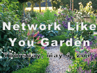 Network Like You Garden!