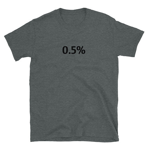 0.5% Unisex T-Shirt