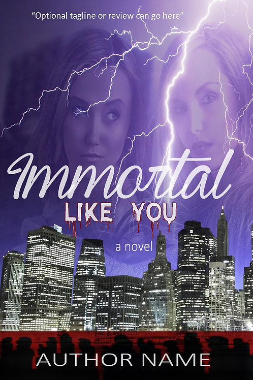 Immortal Like You