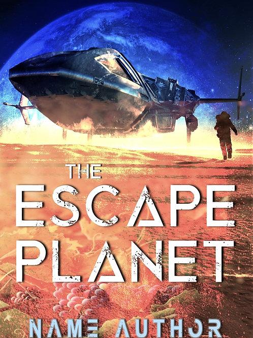 THE ESCAPE PLANET