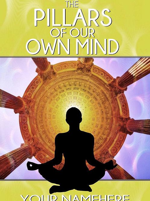 The Pillars of Our Own Mind