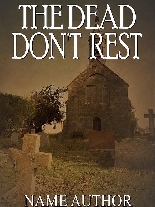 THE DEAD DON'T REST