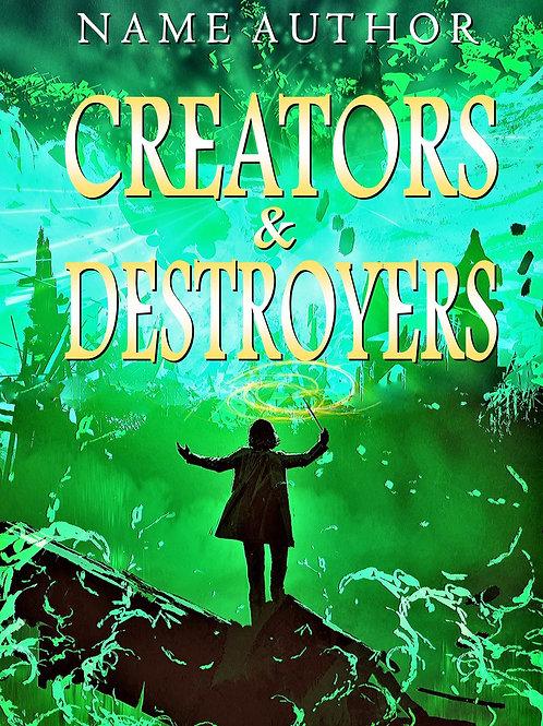 CREATORS & DESTROYERS