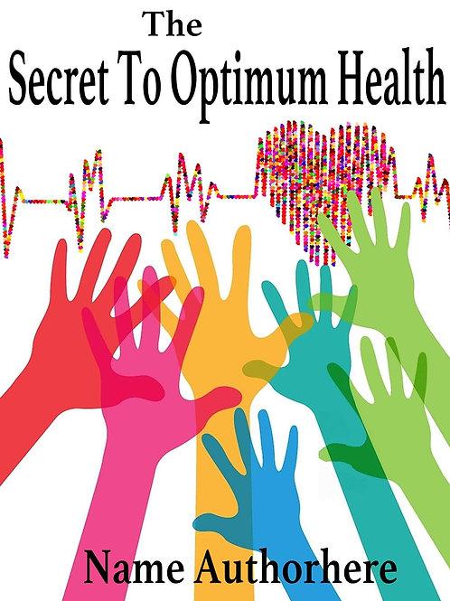 The Secret to Optimum Health
