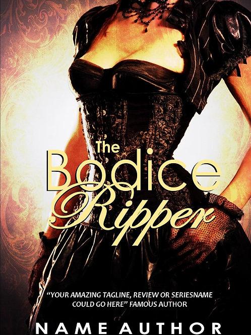 THE BODICE RIPPER