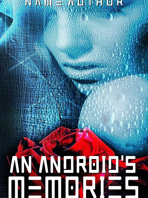 AN ANDROIDS MEMORIES
