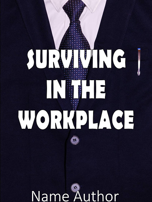 SURVIVING IN THE WORKPLACE