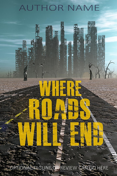Where Roads Will End