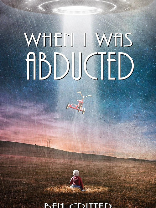 WHEN I WAS ABDUCTED