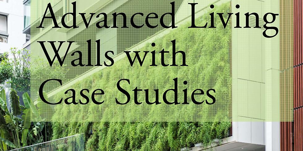 Advanced Living Walls – Case Studies – CEU Presentation