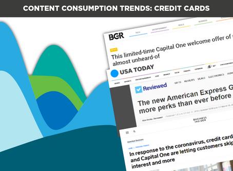 Content Consumption Trends: Credit Cards