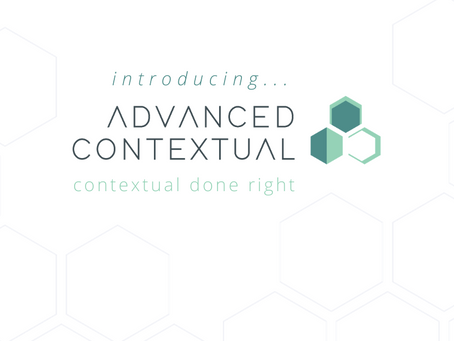 Introducing contextual done right. Introducing Advanced Contextual.