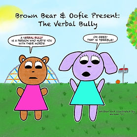 Brown Bear and Oofie Present: The Verbal Bully