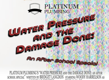 Water Pressure and the Damage Done: An After School Special
