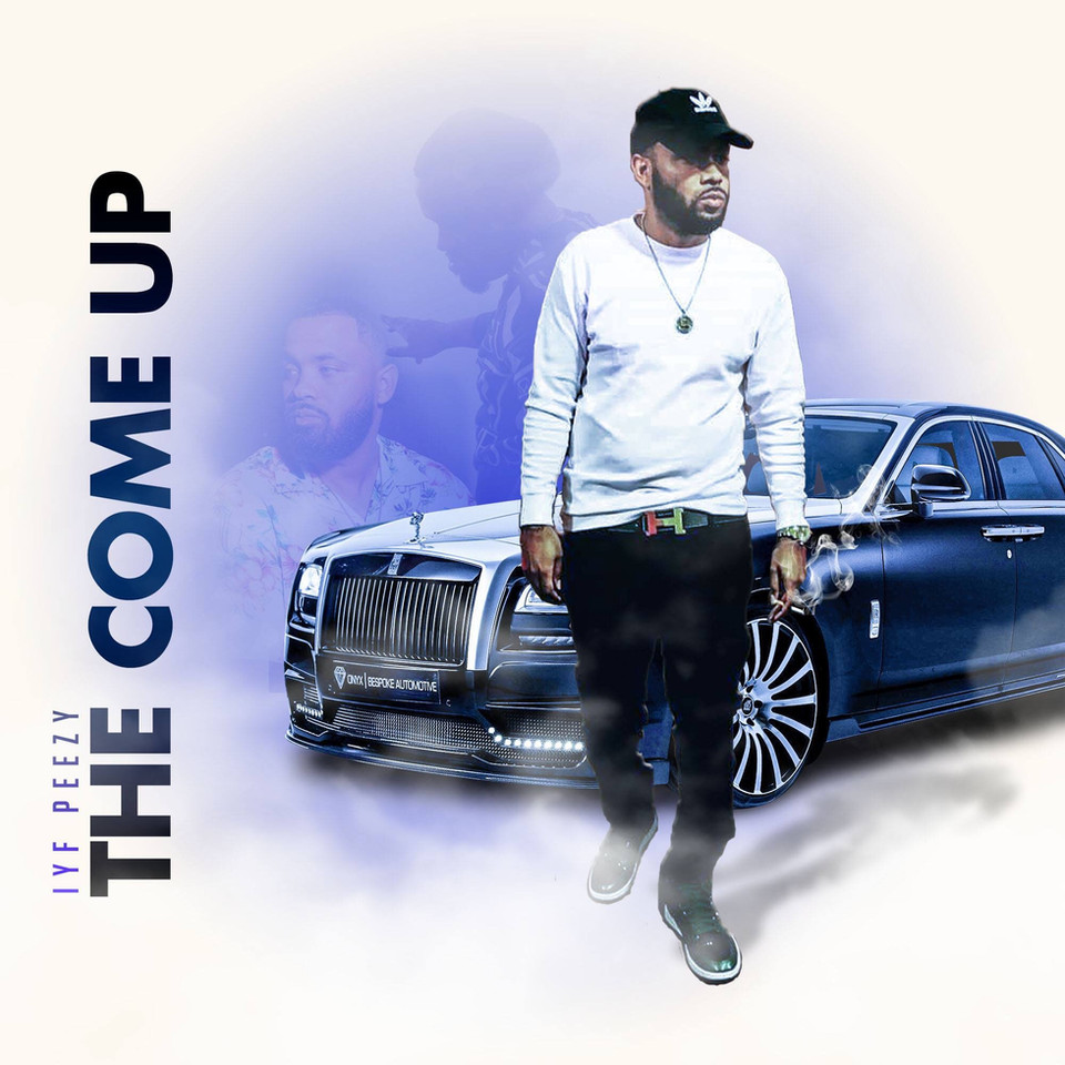 IYF Peezy-THE COME UP