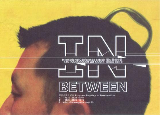 IN-BETWEEN- International Conference-Exhibit Program on Independent Art Space Oct 16, 2001 - Nov 18,