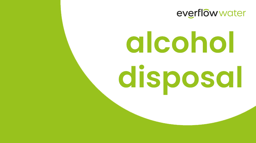 Alcohol Disposal - Everflow Water