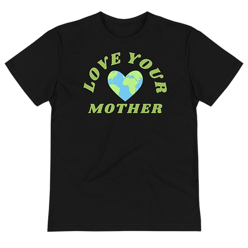 Love Your Mother Eco Tee