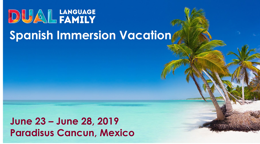 Dual Language Family Spanish Immersion Vacation