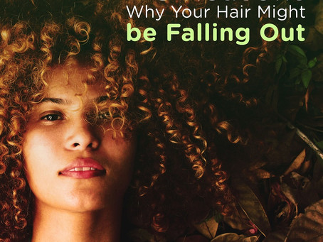 5 Reasons Why Your Hair Might be Falling Out