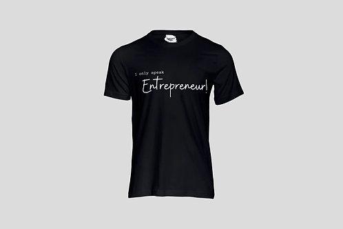 """""""Only speak Entrepreneur"""" Branded T - Shirt"""