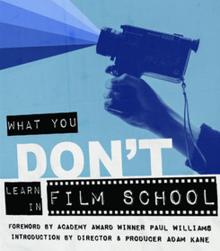What You Don't Learn In Film School by Shane Stanley