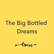 The Big Bottled Dreams.png