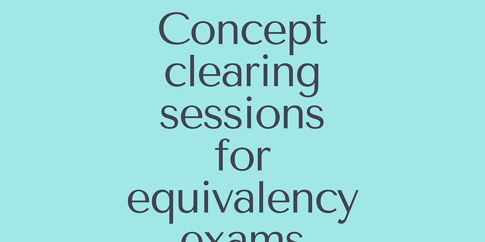 Concept clearing sessions for equivalency exam 2020-2021
