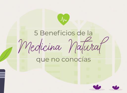 5 Beneficios de la medicina natural que no conocías