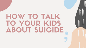 How To Talk To Your Kids About Suicide
