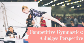 Competitive Gymnastics: A Judges Perspective