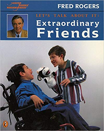 Let's Talk About It: Extraordinary Friends by Fred Rogers