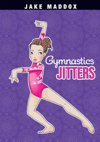 Gymnastics Jitters by Jake Maddox