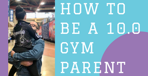How To Be A 10.0 Gym Parent