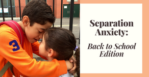 Separation Anxiety: Back to School Edition