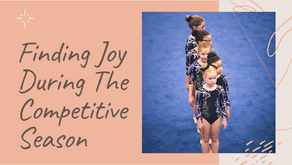 Finding Joy During The Competitive Season