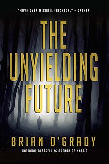 The Unyeilding Future
