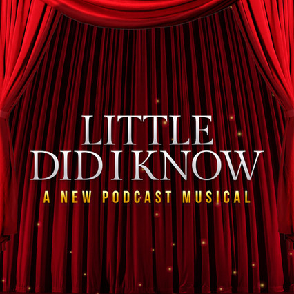 Little Did I Know Podcast.jpg