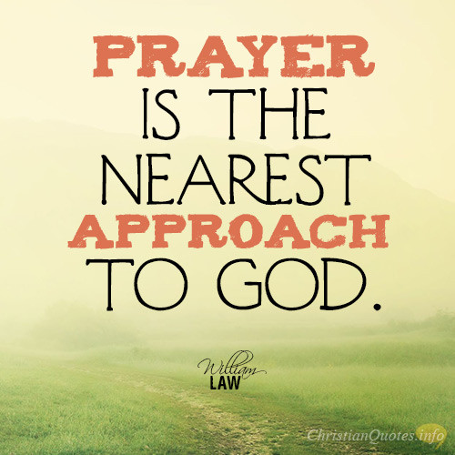 Prayer is the Approach