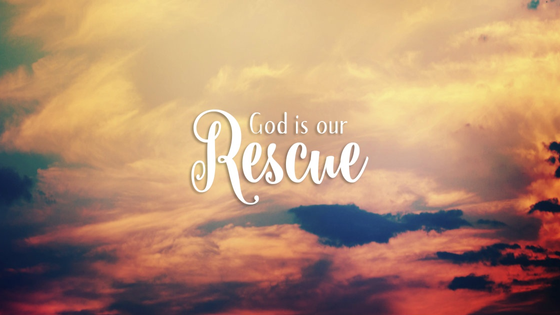 My God Will Rescue Me!