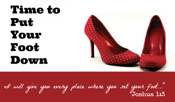 It's Time to Put Your Foot Down!