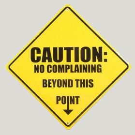 Forgive me when I complain...