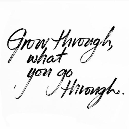 Grow You Through...