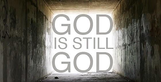 God is Still God!