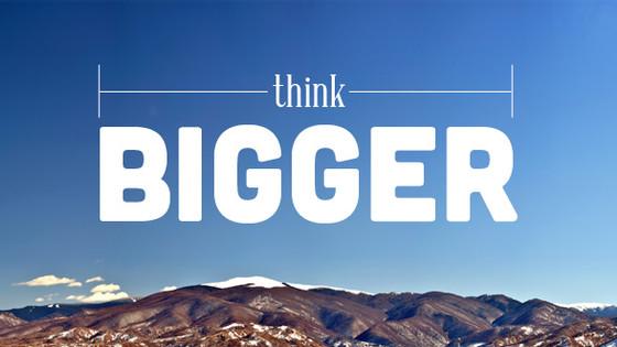 Bigger....