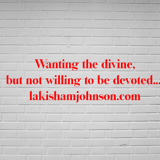 Divine but not Devoted...