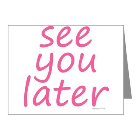 See you later...