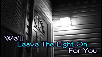 Leave the light on!