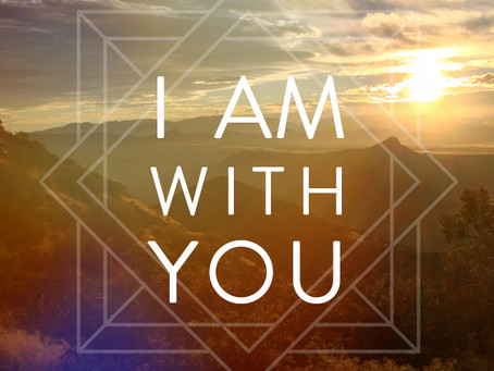 I am With You...