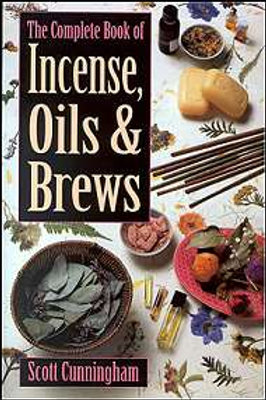 Complete Book of Incense, Oils and Brews by Scott